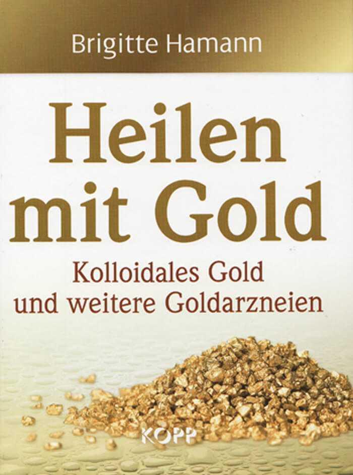 Buchcover in weiss und gold. Das Buch Heilen mit Gold erhalten Sie gratis dazu bei Bestellung von mindestens 5 Kolloiden